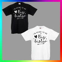 Im Going To Be A Big Sister TShirt T-Shirt Tee Kids Unisex Childrens Baby Sis