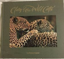 CLAN OF THE WILD CATS, A Celebration of Felines in Word and Image Hardcover 1996