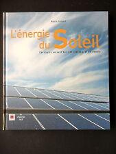 L'ENERGIE DU SOLEIL CONSTRUIRE AUJOURD'HUI ENVIRONNEMENT DE DEMAIN - M. GAILLARD
