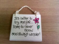 Its Better To Try And Fail Than To Never Know And Always Wonder -  QUOTE SIGN
