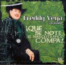 Freddy Vega con Banda QUE Se note el narco trafico Compa CD New Sealed