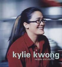 NEW Kylie Kwong: Recipes and Stories by Kylie Kwong