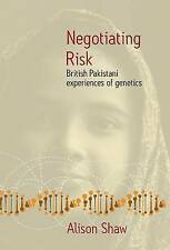 Negotiating Risk: British Pakistani Experiences of Genetics-ExLibrary