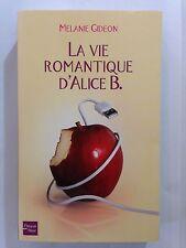 LA VIE ROMANTIQUE D'ALICE B 2012 MELANIE GIDEON