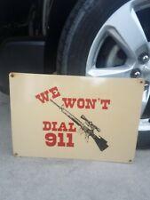 Vintage we wont dial 911 porcelain sign