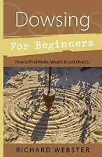 Dowsing for Beginners: How to Find Water, Wealth & Lost Objects- Richard Webster