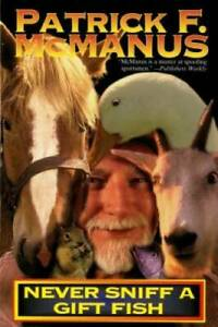 Never Sniff A Gift Fish - Paperback By McManus, Patrick F. - GOOD