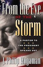 From the Eye of the Storm : A Pastor to the President Speaks Out by J. Philip...