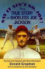 Say It Ain't So, Joe!: The True Story of Shoeless Joe Jackson Gropman, Donald P