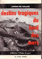 BOLLORE Destins tragiques du fond des mers BRETAGNE