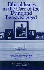 Ethical Issues in the Care of the Dying and Bereaved Aged (Death, Value and