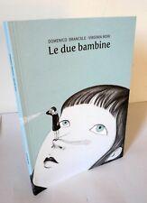 Brancale/Mori,LE DUE BAMBINE,2017 Modo Infoshop/Blu Gallery[illustrazione