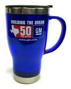 GM General Motors Travel Mug Cup Texas 50 Years Building The Dream Plastic Blue