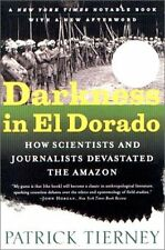 Darkness in El Dorado: How Scientists and Journalists Devastated the Amazon by P