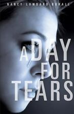 A Day for Tears by Nancy Lombard Burall (2013, Paperback)