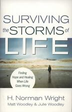 Surviving the Storms of Life: Finding Hope and Healing When Life Goes Wrong