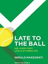 Late to the Ball: Age. Learn. Fight. Love. Play Tennis. Win. (CD)