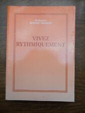 Professeur Robert Tocquet: Vivez rythmiquement/ Editions Godefroy, 1989