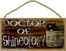 Dr. Of Shineology Drinking Moonshine Sign Plaque 5x10