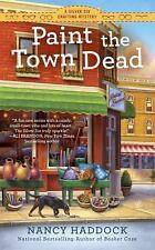A Silver Six Mystery: Paint the Town Dead : A Silver Six Crafting Mystery 2...