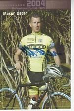 CYCLISME carte cycliste OSCAR MASON équipe VINI CALDIROLA 2004 signée