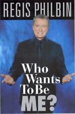 Who Wants to be Me? : It's Not Easy, All Right! by Bill Zehme and Regis...
