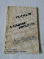 PC-File III Version 4.0 Database Program Users Guide Jim Button 1985