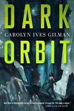 Dark Orbit by Carolyn Ives Gilman (2016, Paperback)