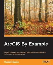 Arcgis by Example (Paperback or Softback)
