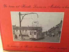1977 LES TRAMWAYS DE HAACHT, LOUVAIN ET MALINES EN IMAGES