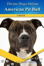 Divine Dogs Online: American Pit Bull Terriers by Mychelle Klose (2013,.