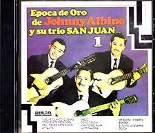 """JOHNNY ALBINO Y SU TRIO SAN JUAN - """" EPOCA DE ORO VOL.1"""" - CD"""