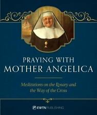 Praying with Mother Angelica Meditations on Rosary, Way of the Cross NEW HC Book