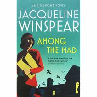 JACQUELINE WINSPEAR ___ AMONG THE MAD   ___ BRAND NEW ___ FREEPOST UK