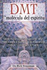 DMT: La Molecula del Espiritu: Las Revolucionarias Investigaciones de Un Medico