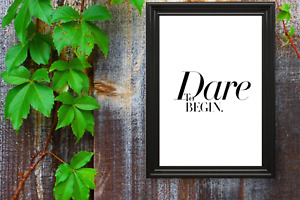 Motivational print,13,poster,quote,Dare to Begin, black text