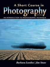 A Short Course in Photography : An Introduction to Photographic Technique by Jim