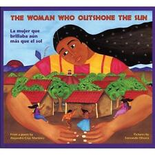 La mujer que brillaba aun mas que el sol / The Woman Who Outshone the Sun
