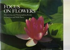 Focus on Flowers: Discovering and Photographing Bea... by Rokach, Allen Hardback