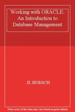 Working with ORACLE: An Introduction to Database Management By Jack L. Hursch,