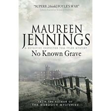 No Known Grave   by Maureen Jennings  (DI Tom Tyler)