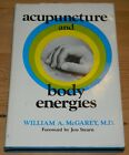 Acupuncture and Body Energies. William A McGarey. 1974 Inscribed by Author.