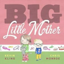 Big Little Mother: By Kling, Kevin