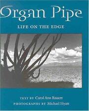 Organ Pipe: Life on the Edge (Desert Places), Hyatt, Michael, Bassett, Carol Ann