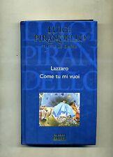 Luigi Pirandello # LAZZARO # COME TU MI VUOI # Fabbri Editori 2004