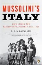Mussolini's Italy: Life Under the Fascist Dictatorship, 1915-1945, R. J. B. Bosw
