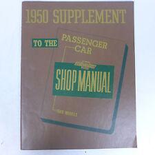 Vintage 1950 Supplement To The Shop Manual Passenger Car