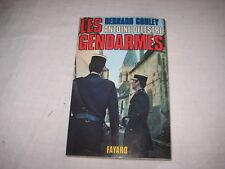 Livre Les Gendarmes par B.Gouley et A.Delestre éd Fayard 1979