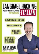 Language Hacking Italian (Learn How to Speak Italian - Right Away): A Conversation Course for Beginners by Benny Lewis (Mixed media product, 2016)