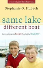 Same Lake, Different Boat : Coming Alongside People Touched by Disability by Ste